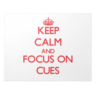 Keep Calm and focus on Cues Note Pads