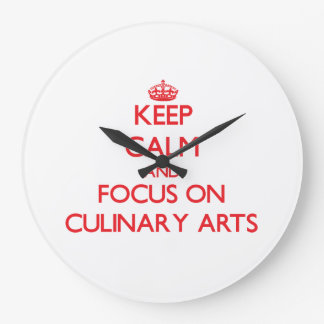 Keep Calm and focus on Culinary Arts Clock