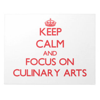 Keep Calm and focus on Culinary Arts Memo Pads