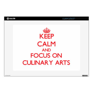 """Keep Calm and focus on Culinary Arts 15"""" Laptop Skins"""