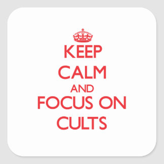 Keep Calm and focus on Cults Sticker