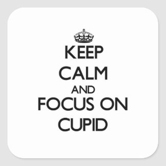 Keep Calm and focus on Cupid Square Sticker