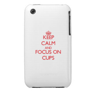 Keep Calm and focus on Cups iPhone 3 Cases