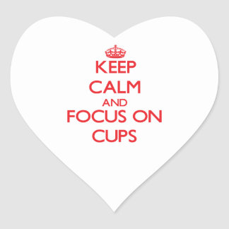 Keep Calm and focus on Cups Heart Sticker