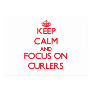 Keep Calm and focus on Curlers Large Business Cards (Pack Of 100)
