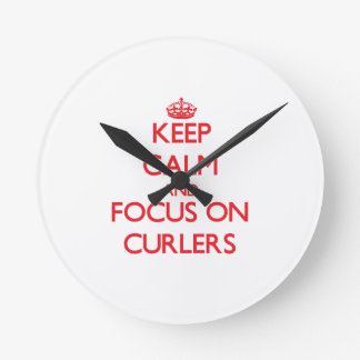 Keep Calm and focus on Curlers Round Clocks