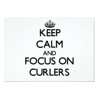 Keep Calm and focus on Curlers 5x7 Paper Invitation Card