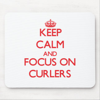Keep Calm and focus on Curlers Mousepad