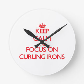 Keep Calm and focus on Curling Irons Wall Clock