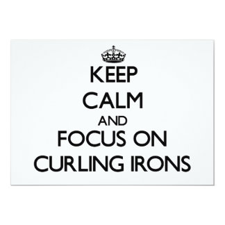 Keep Calm and focus on Curling Irons 5x7 Paper Invitation Card