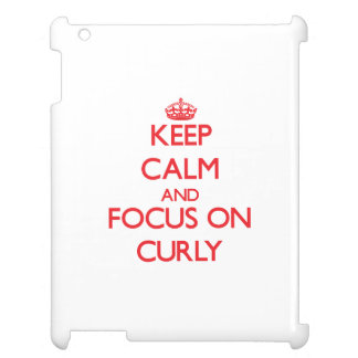 Keep Calm and focus on Curly Cover For The iPad