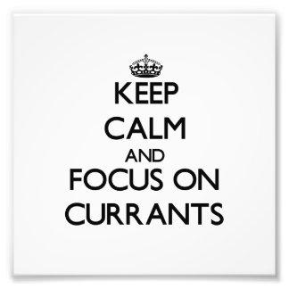 Keep Calm and focus on Currants Photo Print