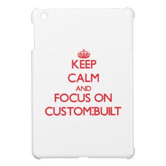 Keep Calm and focus on Custom-Built Case For The iPad Mini