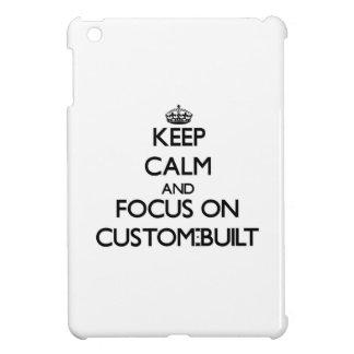 Keep Calm and focus on Custom-Built iPad Mini Cover
