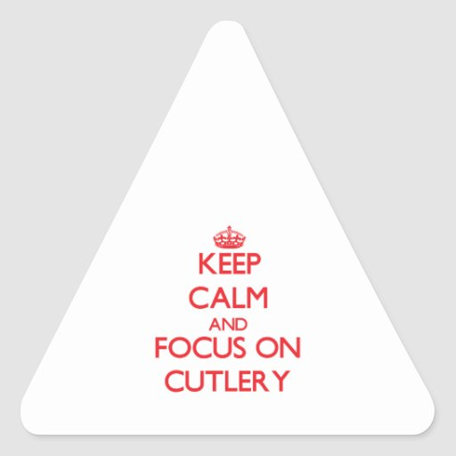 Keep Calm and focus on Cutlery Triangle Stickers