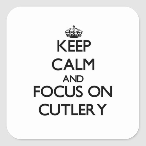 Keep Calm and focus on Cutlery Sticker