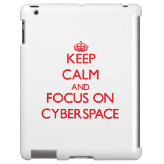 Keep Calm and focus on Cyberspace