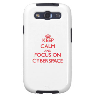 Keep Calm and focus on Cyberspace Samsung Galaxy SIII Case