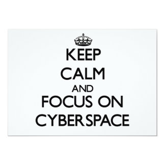 "Keep Calm and focus on Cyberspace 5"" X 7"" Invitation Card"