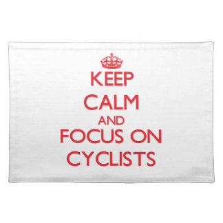 Keep Calm and focus on Cyclists Placemats