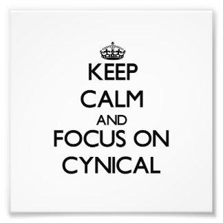 Keep Calm and focus on Cynical Photo