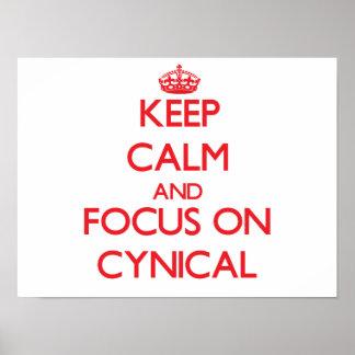 Keep Calm and focus on Cynical Print