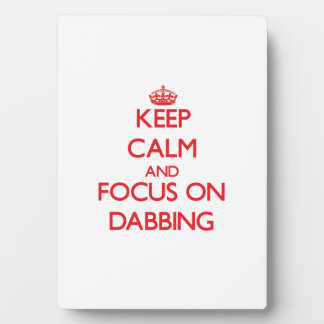 Keep Calm and focus on Dabbing Photo Plaque