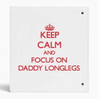 Keep Calm and focus on Daddy Longlegs Vinyl Binder