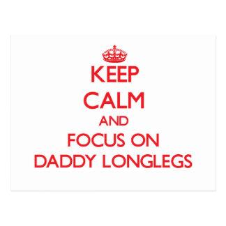 Keep Calm and focus on Daddy Longlegs Postcard