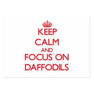 Keep Calm and focus on Daffodils Large Business Cards (Pack Of 100)