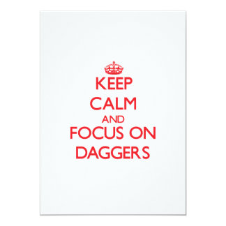 "Keep Calm and focus on Daggers 5"" X 7"" Invitation Card"