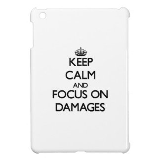 Keep Calm and focus on Damages Cover For The iPad Mini