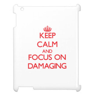 Keep Calm and focus on Damaging Cover For The iPad 2 3 4