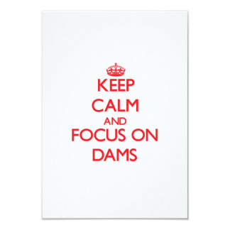 Keep Calm and focus on Dams 3.5x5 Paper Invitation Card