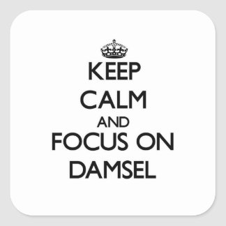 Keep Calm and focus on Damsel Square Sticker