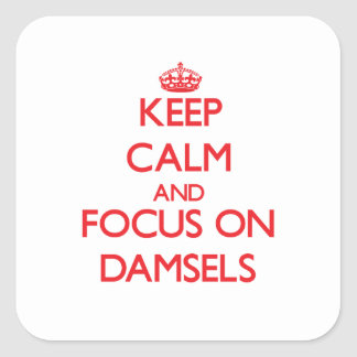Keep Calm and focus on Damsels Square Sticker