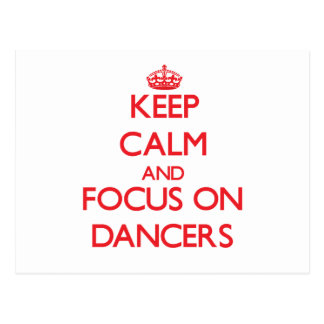 Keep Calm and focus on Dancers Post Cards
