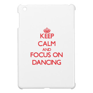 Keep Calm and focus on Dancing iPad Mini Case