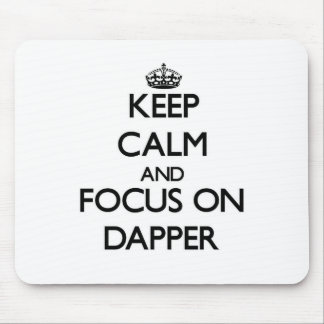 Keep Calm and focus on Dapper Mousepads
