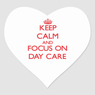 Keep Calm and focus on Day Care Heart Sticker