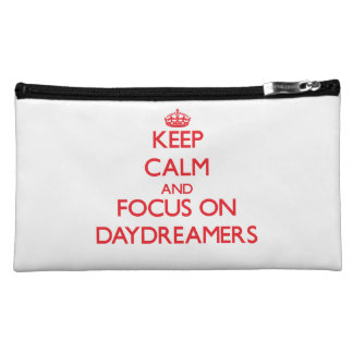 Keep Calm and focus on Daydreamers Cosmetics Bags