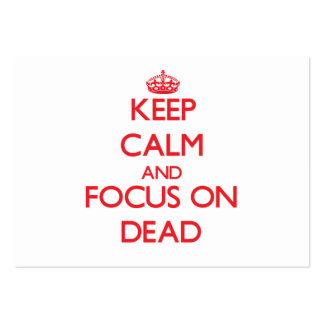 Keep Calm and focus on Dead Large Business Cards (Pack Of 100)