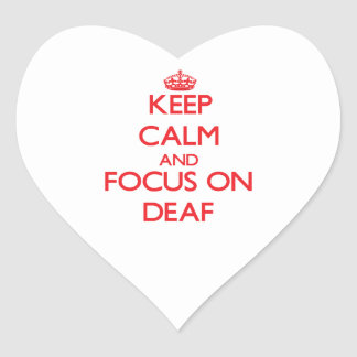 Keep Calm and focus on Deaf Stickers