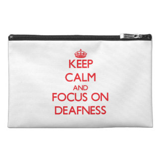 Keep Calm and focus on Deafness Travel Accessories Bag