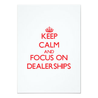 Keep Calm and focus on Dealerships 5x7 Paper Invitation Card