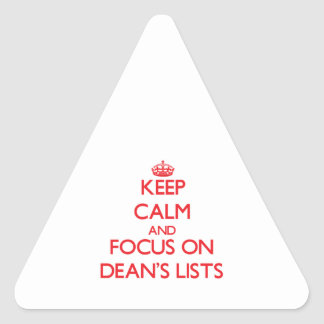 Keep Calm and focus on Dean s Lists Triangle Sticker