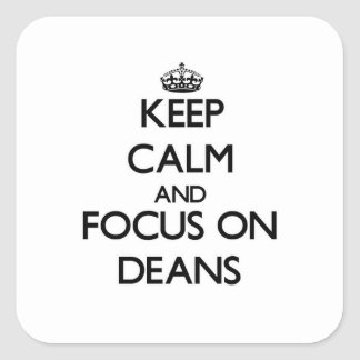 Keep Calm and focus on Deans Square Sticker