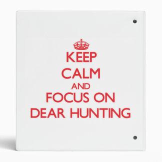 Keep Calm and focus on Dear Hunting Vinyl Binder
