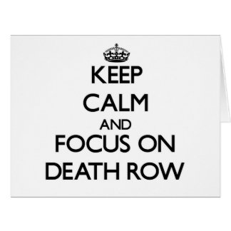 Keep Calm and focus on Death Row Large Greeting Card