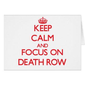 Keep Calm and focus on Death Row Greeting Card